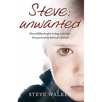 Steve - indésirables - négligence. Abus. Addiction. Vous risqueriez de briser les habitudes