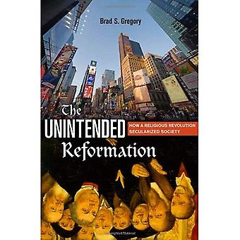 A reforma não intencional: Como uma revolução religiosa secularizada sociedade