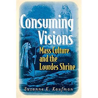 Konsumieren Visionen: Masse, Kultur und das Heiligtum von Lourdes
