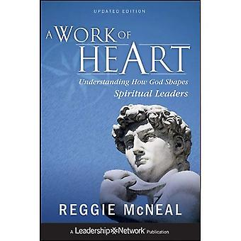 Un lavoro del cuore: capire come Dio forme capi spirituali (Jossey-Bass Leadership Network Series)