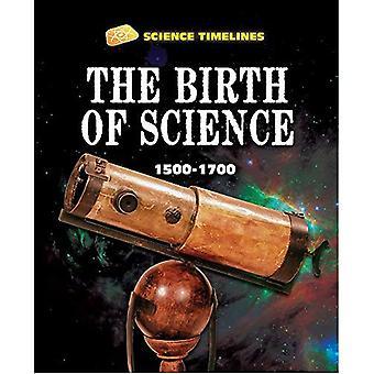 Vetenskap tidslinjer: Födelsen av vetenskap: 1500-1700