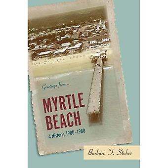 Myrtle Beach: Een geschiedenis, 1900-1980