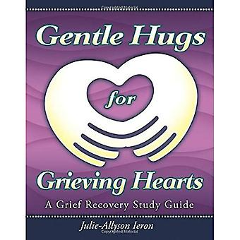 Gentle Hugs for Grieving Hearts: A Grief Recovery Study Guide