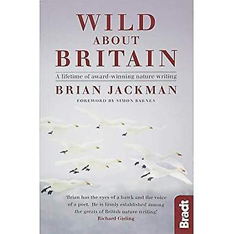 Wild About Britain: A lifetime of award-winning nature writing - Bradt Travel Guides (Travel Literature) (Paperback)