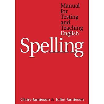 Handleiding voor het testen en het onderwijzen van Engels Spelling