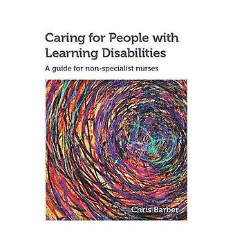 Caring for People with Learning Disabilities: A Guide for Non-specialist Nurses
