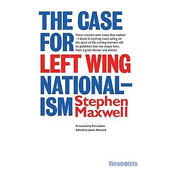 Fallet för Left Wing Nationalism: och andra essäer (synpunkter)