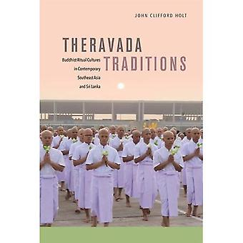 Theravada perinteet: Buddhalainen rituaali kulttuurien nykyaikainen Kaakkois-Aasiassa ja Sri Lankassa