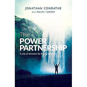 The Power Partnership: A life of miracles for every� believer