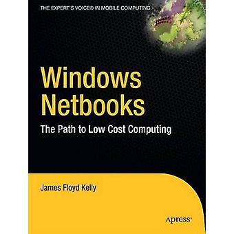 Netbook di Windows il percorso LowCost Computing da Kelly & James Floyd