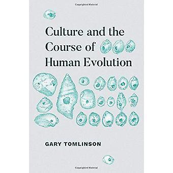 Kultur och kursens av människans Evolution av universitet Gary Tomlinso