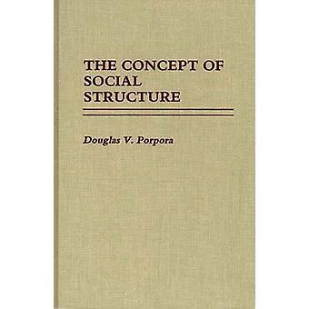 Het Concept van de sociale structuur. door Porpora & Douglas V.