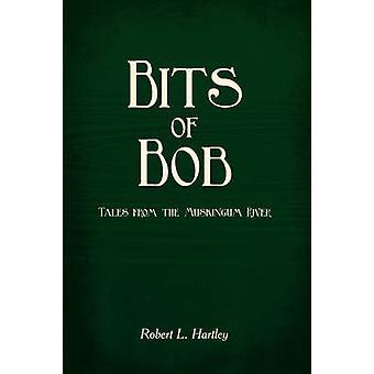 Bits de Bob contos do rio por Hartley & Robert L. de Muskingum