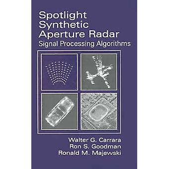 Spotlight Synthetic Aperture Radar Signal Processing Algorithms by Carrar & Walter C.