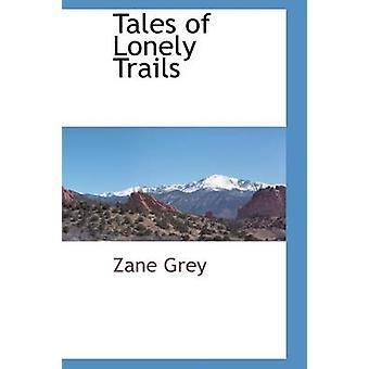Historier om ensomme stier av grå & Zane
