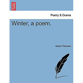 Winter a poem. by Thomson & James