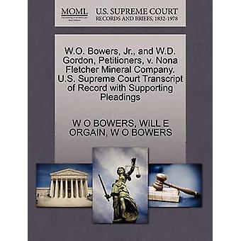 W.O. Bowers Jr. and W.D. Gordon Petitioners v. Nona Fletcher Mineral Company. U.S. Supreme Court Transcript of Record with Supporting Pleadings by BOWERS & W O