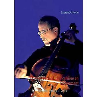 Etienne Pclard une carrire en mouvement by Tempo di Cello & Editions