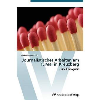 Journalistisches Arbeiten Am 1. Mai in Kreuzberg door Langenstrass Markus