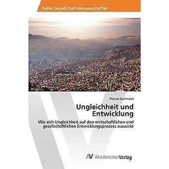 Ungleichheit und Entwicklung esittäjä Suermann Florian