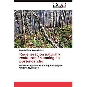 Regeneracion naturelles y Restauracion Ecologica PostIncendio par les Alains & Eduardo