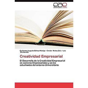 Creatividad Empresarial by Ochoa Hidalgo Guillermo Augusto