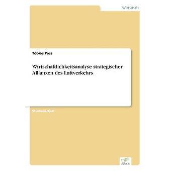 Wirtschaftlichkeitsanalyse Strategischer Allianzen des Luftverkehrs von Poss & Tobias