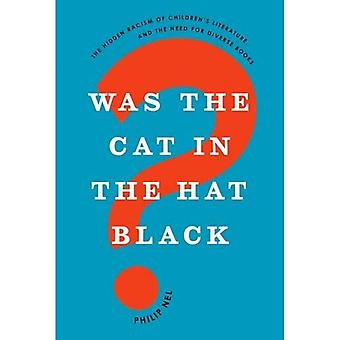 Var katten i Hat sort?: den skjulte racisme af børn 's litteratur, og behovet for Diverse bøger