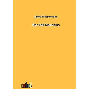 Der syksyllä Maurizius jäseneltä Wassermann & Jakob