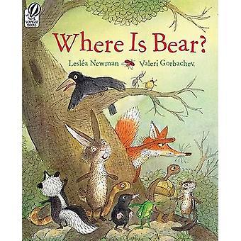 Where Is Bear? by Leslea Newman - Valeri Gorbachev - 9780152059187 Bo