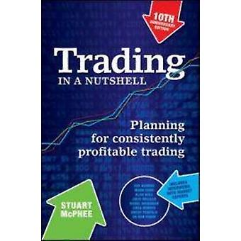Trading in a Nutshell - Planning for Consistently Profitable Trading (