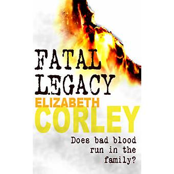 Fatal Legacy - The compelling crime series by Elizabeth Corley - 97807