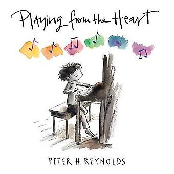 Playing from the Heart by Peter H Reynolds - Peter H Reynolds - 97807