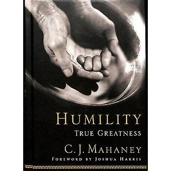 Humility - True Greatness by C. J. Mahaney - 9781590523261 Book