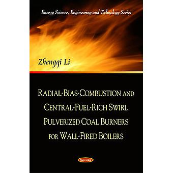 Radial-Bias-Combustion and Central-Fuel-Rich Swirl Pulverized Coal Bu