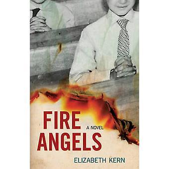 Fire Angels - A Novel by Elizabeth Kern - 9781613736296 Book
