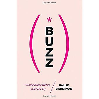 Buzz - The Stimulating History of the Sex Toy by Hallie Lieberman - 9