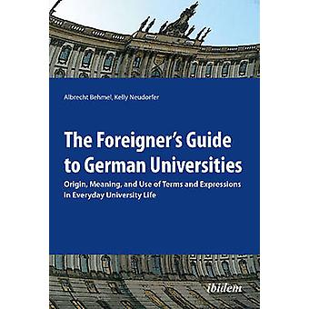 The Foreigner's Guide to German Universities - Origin - Meaning - and