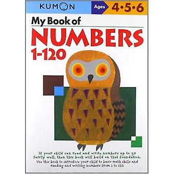 My Book of Numbers - 1-120 by Kumon Publishing - 9784774307046 Book