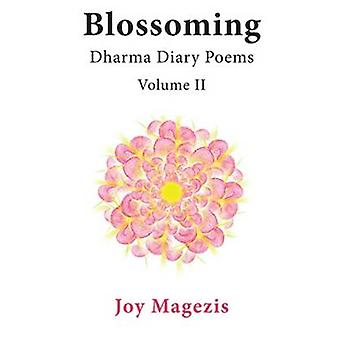 Blossoming Dharma Diary Poems Volume II by Magezis & Joy