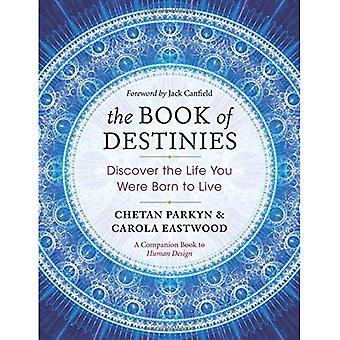 Het boek van het lot: Ontdek het leven je to Live geboren