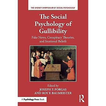 Social Psychology of Gullibility by Joseph P Forgas