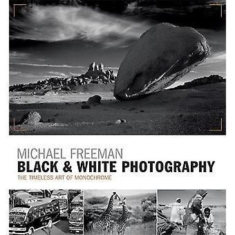 Black  White Photography by Michael Freeman