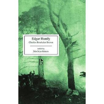 Edgar Huntly - or - Memoirs of a Sleep-Walker by Charles Brockden Brow