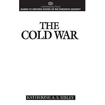 The Cold War (Greenwood Press Guides to Historic Events of the Twentieth Century)