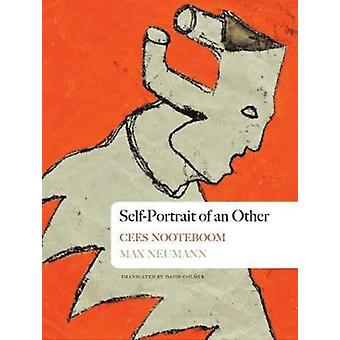 SelfPortrait of an Other  Dreams of the Island and the Old City by Cees Nooteboom & Max Neumann & Translated by David Colmer