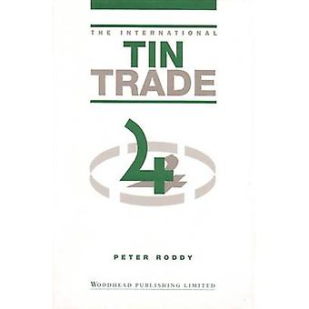 The International Tin Trade by Roddy & Peter