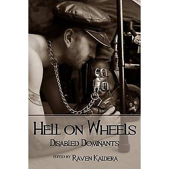 Hell on Wheels by Kaldera & Raven