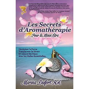 Les Secrets DAromatherapie Pour Le MieuxEtre by Dufort & Marina