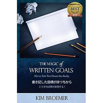 The Magic of Written Goals Japanese Version How to Turn Your Dreams Into Realty by Broemer & Kim